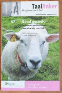 Marlies Wopereis van Lopende teksten uit Den Haag heeft in de serie Taalanker het boek Goed gespeld geschreven.